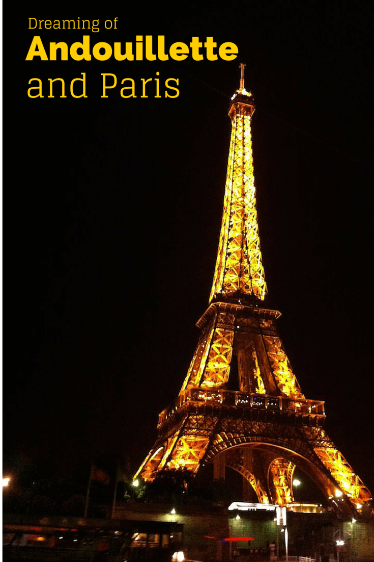Dreaming of Andouillette and Paris