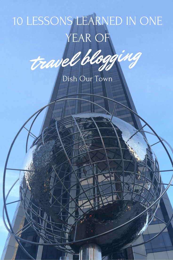 10 lessons learned in One Year of Travel Blogging | Dish Our Town