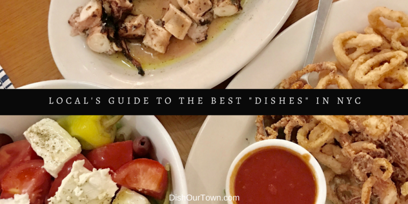 "Local's Guide to the Best ""Dishes"" in NYC"