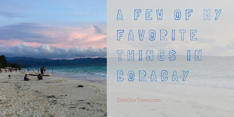 A Few of My Favorite Things – Boracay