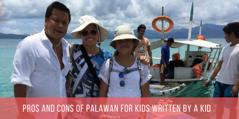 Pros & Cons of Palawan for kids, written by a kid via @DishOurTown.com