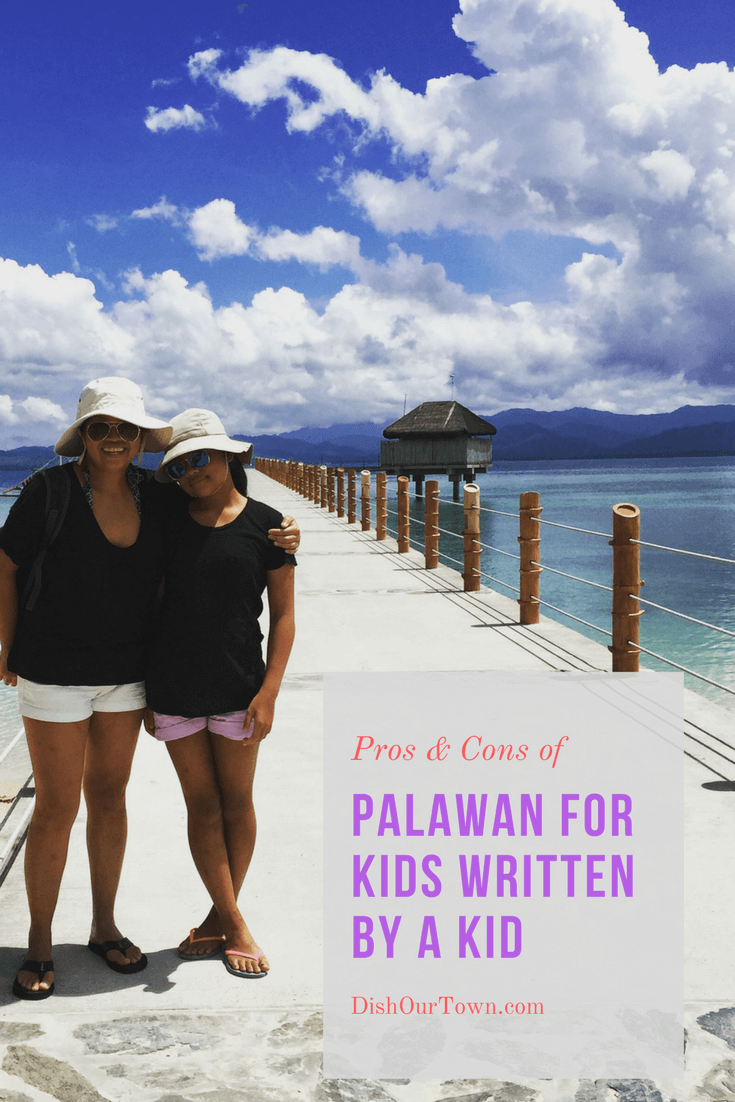 Pros & Cons of Palawan for kids, written by a kid via @DishOurTown