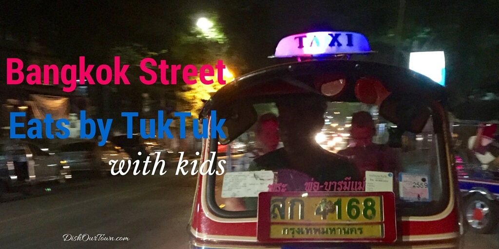 #Bangkok Street Eats by Tuk-Tuk with kids #familytravel via @DishOurTown with BuffaloTours