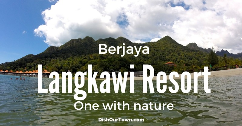 Berjaya Langkawi Resort, one with nature via @DishOurTown