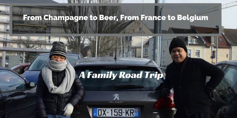 From Champagne to Beer, From France to Belgium – A Family Road Trip.