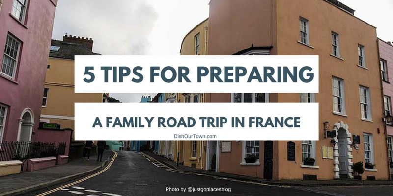 5 Tips on Preparing for a family road trip in France
