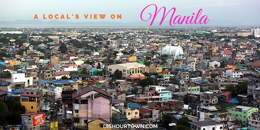 Local's view on Manila via @DishOurTown