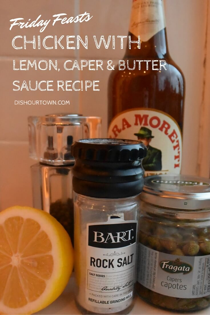 Chicken with lemon, caper, butter sauce recipe via @DishOurTown.com