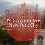 Why Travelers love NYC, while we were away