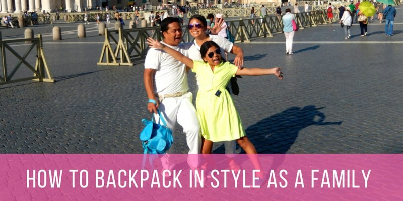 How to #Backpack in #Style as a family via @DishOurTown #familytravel
