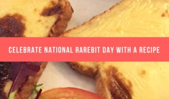 Celebrate National Welsh Rarebit Day with a Recipe