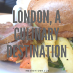 London Is a True Culinary Destination