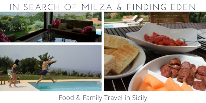 Sicily – In search of Milza and finding Eden