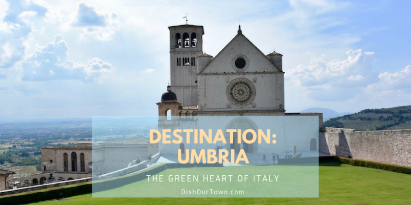 Destination Umbria: Into the Heart of Italy – Things To Do in Umbria