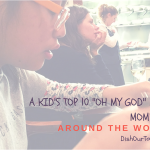 "A Kid's Top 10 ""Oh My God"" Food Moments around the World"