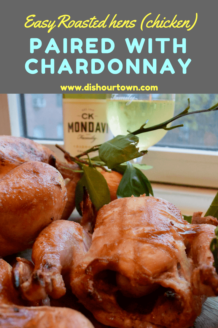 Easy #RoastHens (Chicken) #Recipe inspired by Arles & @CkMondaviWines #Chardonnay via @DishOurTown #CKMondaviAmbassador #CKMondaviHoliday