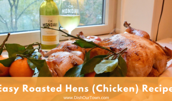 Roasted Hens Paired with Ck Mondavi and Family Chardonnay