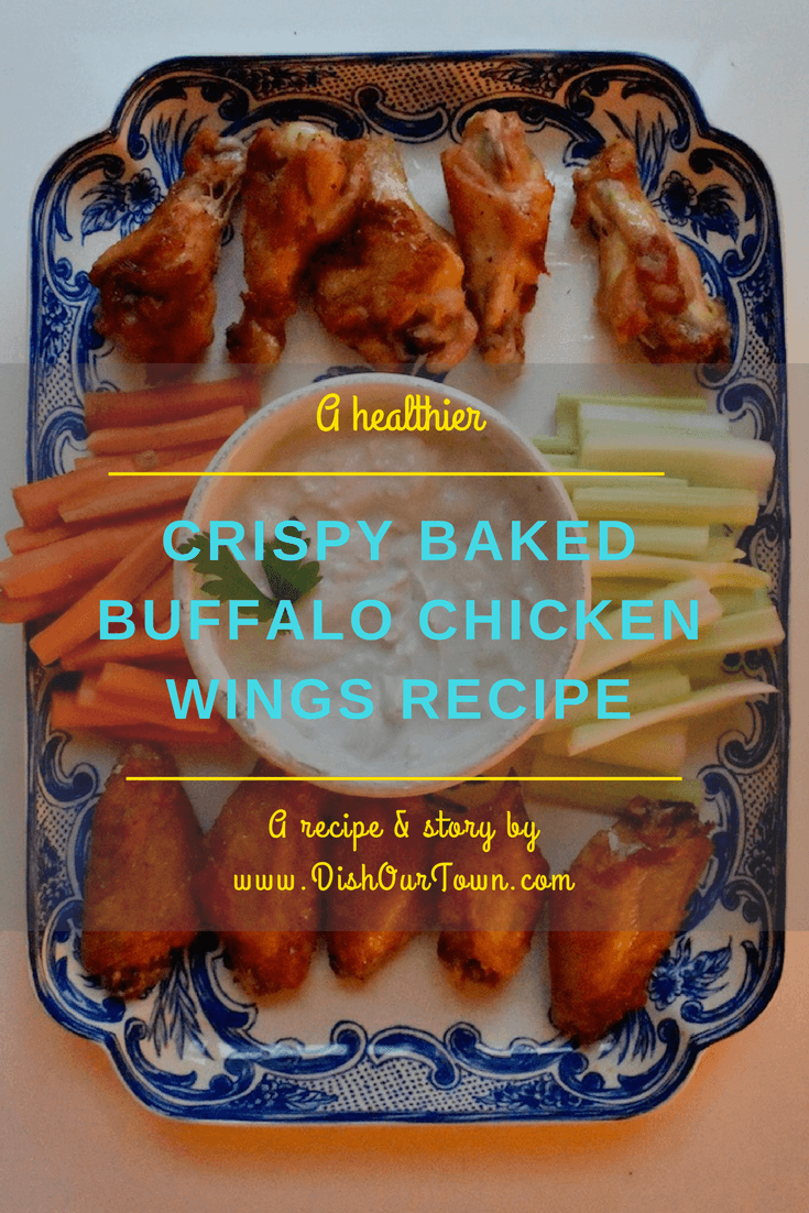 Crispy Baked Buffalo Chicken Wings #Recipe by @dishourtown #BuffaloChickenWings